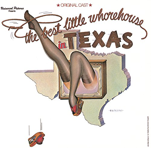 Texas Has A Whorehouse In It (The Best Little Whorehouse In Texas/1978 Original Broadway Cast/Remastered)