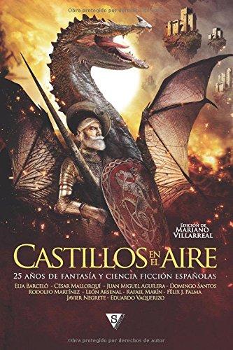 Descargar Libro Castillos En El Aire: 25 Años De Fantasía Y Ciencia Ficción Españolas Elia Barceló