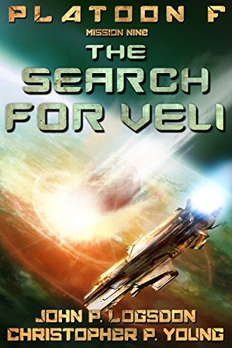 The Search for Veli (Platoon F Book 9) by [Logsdon, John P., Young, Christopher P.]
