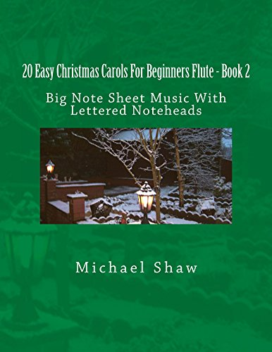 20 Easy Christmas Carols For Beginners Flute - Book 2: Big Note Sheet Music With Lettered Noteheads (Joy To The World Flute Sheet Music)