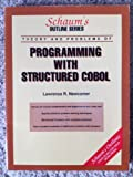 Schaum's Outline of Theory and Problems of Programming with Structured COBOL, Newcomer, Lawrence R., 007037998X