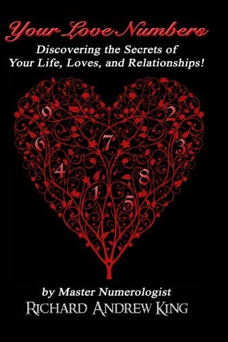 Book: Your Love Numbers - Discovering the Secrets of Your Life, Loves, and Relationships by Richard Andrew King