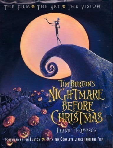 Tim Burton's Nightmare Before Christmas: The Film - The Art - The Vision (Disney Editions Deluxe (Film))