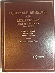 Cases and materials on equitable remedies and restitution (American casebook series)