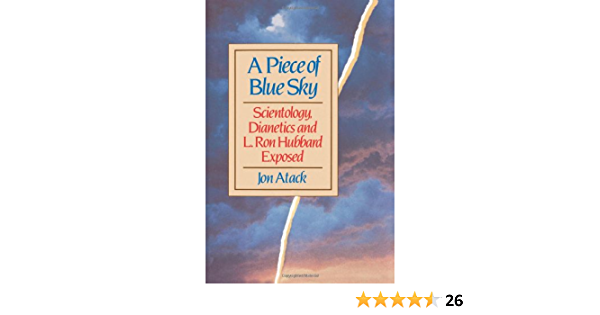 A Piece of Blue Sky: Scientology, Dianetics, and L. Ron ...