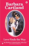 Love Finds the Way (The Barbara Cartland Pink Collection)