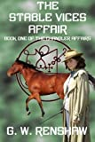 The Stable Vices Affair (The Chandler Affairs) (Volume 1) by G. W. Renshaw (2014-11-28)