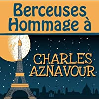 BERCEUSES HOMMAGE A CHARLES AZNAVOUR