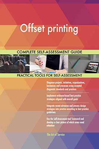 Offset printing All-Inclusive Self-Assessment - More than 650 Success Criteria, Instant Visual Insights, Comprehensive Spreadsheet Dashboard, Auto-Prioritized for Quick Results (Dash Offset)