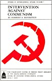 Intervention Against Communism, Dinerstein, Herbert S., 0801801710