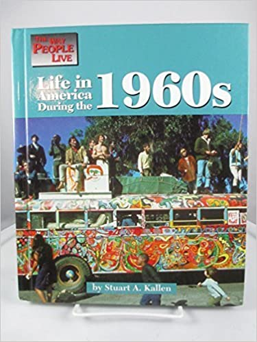 Amazon Com Life In America During The 1960s Way People Live