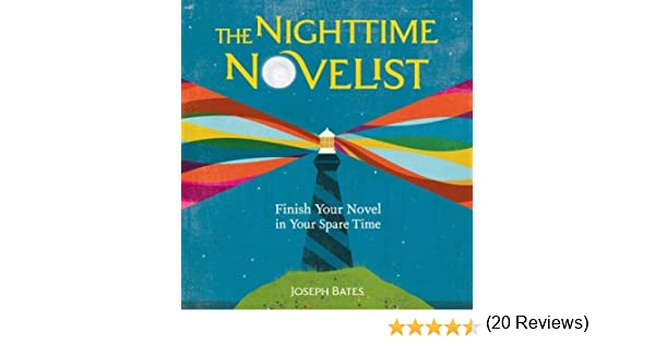 Amazon.com: The Nighttime Novelist: Finish Your Novel in Your ...