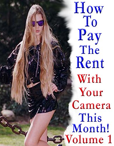 How To Pay The Rent With Your Camera - THIS MONTH!: Volume 1 por Dan Eitreim