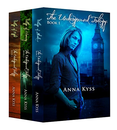 The Underground Trilogy Box Set: Wings of Shadow, Wings of Memory, Wings of Light by [Kyss, Anna]