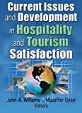 Current Issues and Development in Hospitality and Tourism Satisfaction by Muzaffer Uysal (2004-08-28)