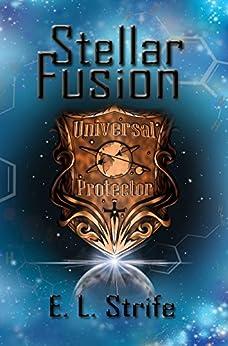 Stellar Fusion (Infinite Spark Book 1) by [Strife, Elysia Lumen]