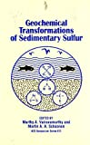 Geochemical Transformations of Sedimentary Sulfur, , 0841233284