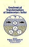Geochemical Transformations of Sedimentary Sulfur 9780841233287
