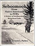 Seboomook, From Native Americans to Pow's (History of Nortwestern Moosehead Lake)