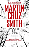 Wolves Eat Dogs (Arkady Renko Series Book 5)