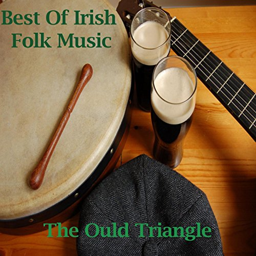 Best Of Irish Folk Music - The Ould Triangle