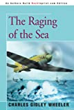 The Raging of the Sea, Charles Gid Wheeler, 0595363229