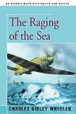 The Raging of the Sea, Charles Gid Wheeler, 0595363229