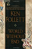 img - for World Without End 1st (first) Edition by Follett, Ken [2007] book / textbook / text book