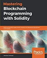 Mastering Blockchain Programming with Solidity Front Cover