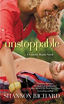 Unstoppable (A Country Roads Novel Book 3) by [Richard, Shannon]