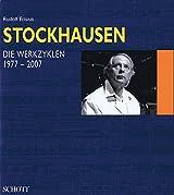 Stockhausen: Die Werkzyklen 1977-2007. Band 3.