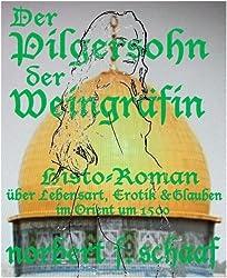 Der Pilgersohn der Weingräfin - Historischer Roman - Band 2 der Weingräfin-Saga