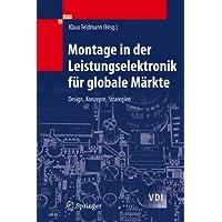 Montage in der Leistungselektronik für globale Märkte: Design, Konzepte, Strategien (VDI-Buch)