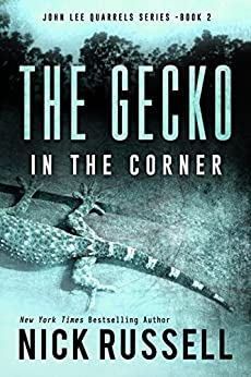 The Gecko In The Corner (John Lee Quarrels Series Book 2) by [Russell, Nick]