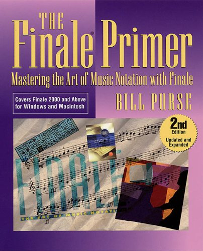 Finale Primer (The Finale Primer: Mastering the Art of Music Notation with Finale)