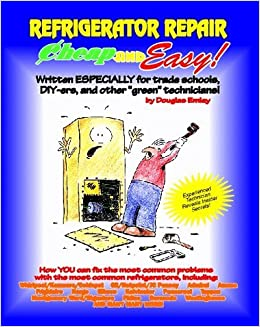 Book Cheap and Easy! Refrigerator Repair (Cheap and Easy! Appliance Repair Series) (Emley, Douglas. Cheap and Easy!,) by Douglas G. Emley (1991-10-24)