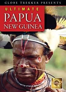 Globe Trekker: Ultimate Papua New Guinea