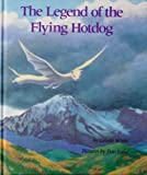 img - for The Legend of the Flying Hotdog by White, Celeste (1989) Hardcover book / textbook / text book