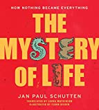 The Mystery of Life: How Nothing Became Everything