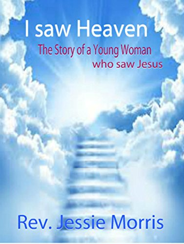 i saw heaven the story of a young woman who saw jesus heaven is