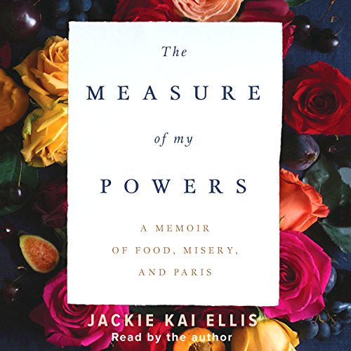 The Measure of My Powers by Jackie Kai Ellis