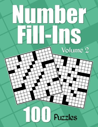 Number Fill-Ins - Volume 2: 100 Fun Crossword-style Fill-In Puzzles With Numbers Instead of Words (Number Puzzle Fun) pdf epub