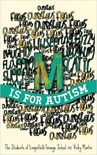 The Urgent Need To Shorten Autisms >> Amazon Com M Is For Autism 9781849056847 The Students Of