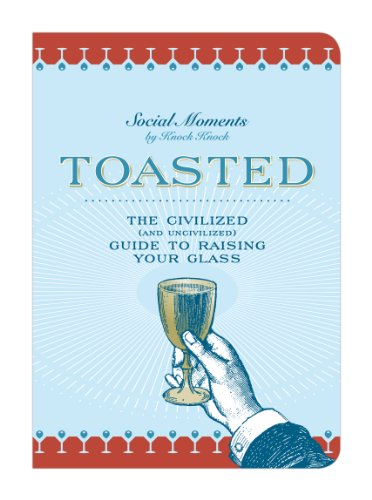Knock Knock Book, Toasted, The Civilized and Uncivilized Guide to Raising Your Glass