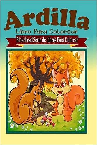 Descarga los libros más vendidos gratis Ardilla Libro Para Colorear 1320452590 PDF