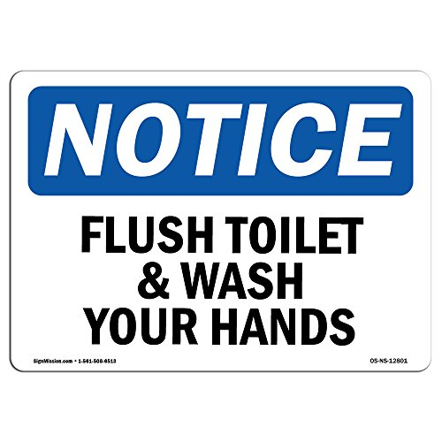 OSHA Notice Sign - Flush Toilet and Wash Your Hands | Choose from: Aluminum, Rigid Plastic or Vinyl Label Decal | Protect Your Business, Construction Site, Warehouse |  Made in The USA by SignMission