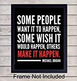 Michael Jordan Make It Happen Quote Wall Art Print - Perfect for Office and Home Decor - Makes a Great Affordable Gift - Inspirational and Motivational - Ready to Frame Photo (8X10)