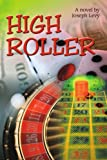 High Roller, Joseph Levy, 0595366457