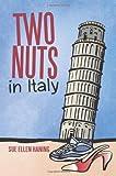 Two Nuts in Italy, Sue Ellen Haning, 1936236699