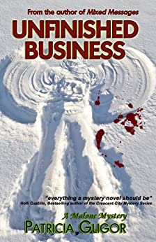 Unfinished Business (A Malone Mystery Book 2) by [Gligor, Patricia]